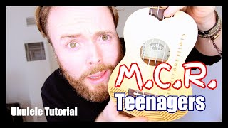 TEENAGERS (M.C.R.) - My Chemical Romance (Easy Ukulele Tutorial)