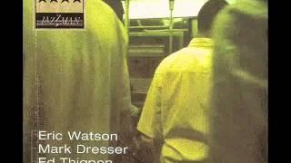 Eric Watson Trio - The Bystander