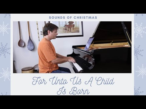 For Unto Us A Child Is Born - Handel - The Messiah - Arranged For Piano by David Hicken