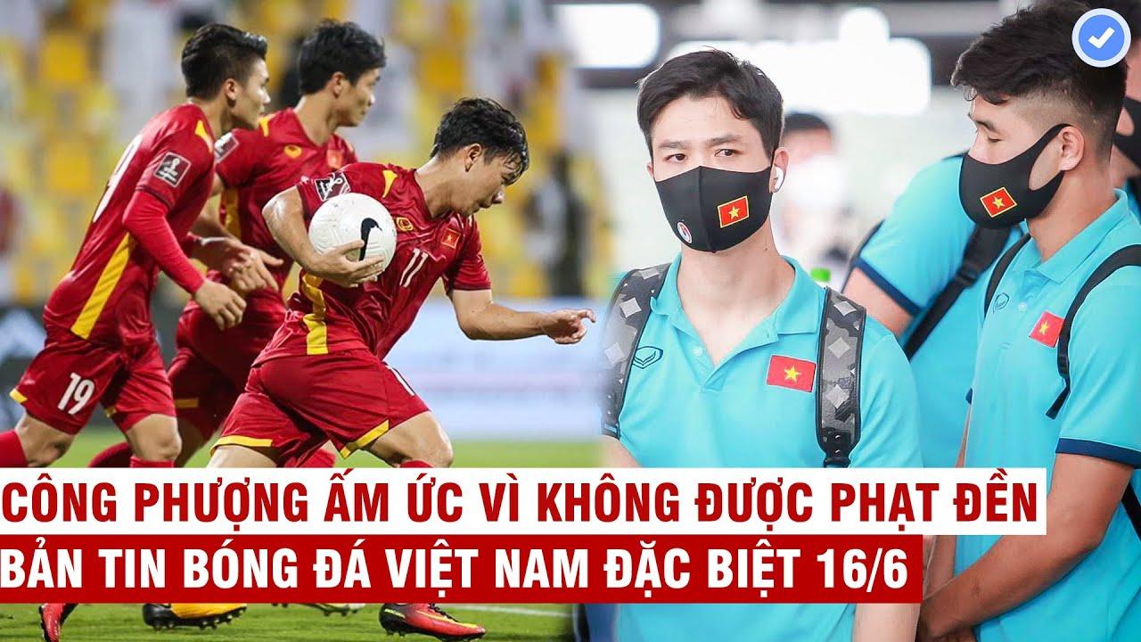 VN Sports cuối ngày 16/6 | Cả ĐNÁ tự hào vì chiến tích của ĐTVN, đề xuất cách ly ĐTVN 7 ngày