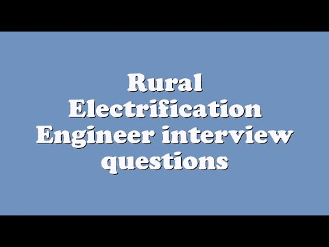 Rural Electrification Engineer interview questions