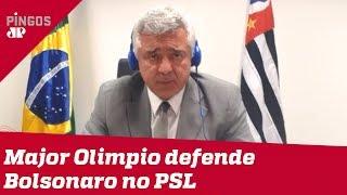 Major Olimpio defende permanência de Bolsonaro no PSL
