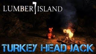 Lumber Island - TURKEY HEAD JACK - Indie Horror Game/mod -  Gameplay/Commentary