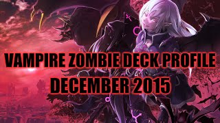 BEST! VAMPIRE ZOMBIE DECK PROFILE (DECEMBER 2015) YUGIOH