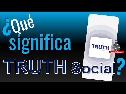 ¿Qué Significa Truth Social?