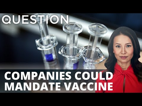 Private companies may consider vaccine mandates