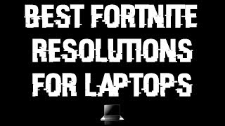 Best Fortnite resolutions for LAPTOPS and Comparison ( 1366x768 display )[ Patched ]
