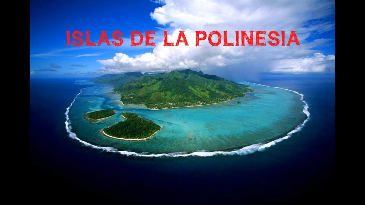 Islas de la polinesia youtube - La isla dela cartuja ...