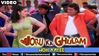 Woh aayee song from the bollywood movie joru ka gulam directed by shakeel noorani & produced . starring govinda,twinkle khanna,johnny leve...