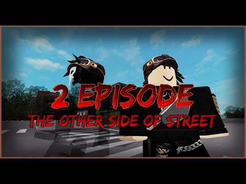 The Other Side of Street | 2 Episode | ROBLOX HORROR MOVIE | ROBLOX MOVIE |