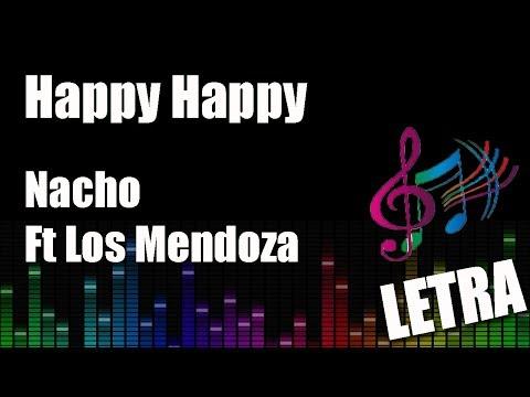 Nacho - Happy Happy Ft. Los Mendoza (Letra)