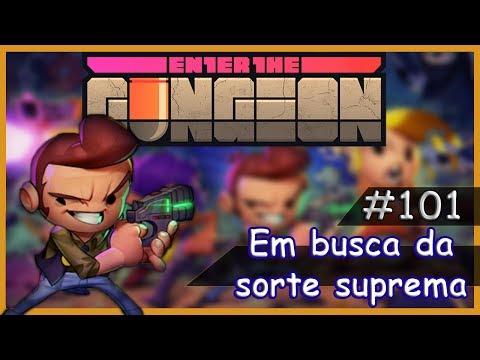 EM BUSCA DA SORTE SUPREMA!!! - Enter The Gungeon #101 PTBR