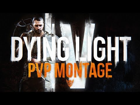 Dying Light: PvP Montage IV