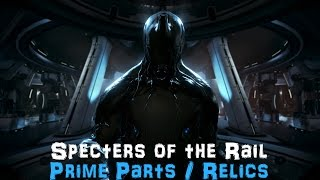 [SotR] Warframe - Specters of the Rail - How to farm Prime Parts / Void Fissure, Relics etc!