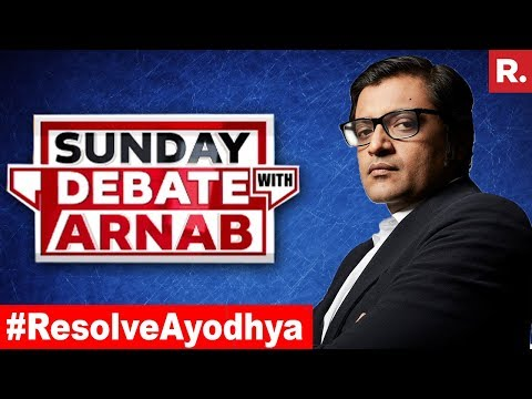 Should Ayodhya Dispute Be Resolved At The Earliest? | Exclusive Sunday Debate With Arnab Goswami