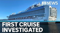 Police probe earlier Ruby Princess cruise as criminal investigation spreads | ABC News