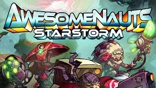 Awesomenauts: Starstorm Beta first look!