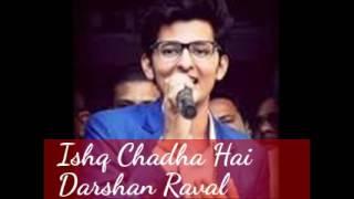 || Darshan Raval || Ishq chadha hai(Acoustic Version) || By Dj Nishant ||