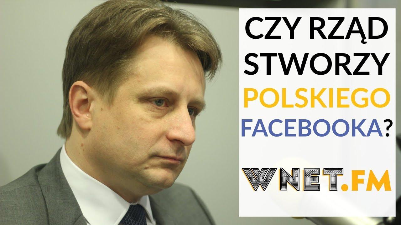 Czy rząd stworzy polskiego Facebooka? / wiceminister cyfryzacji Krzysztof Szubert