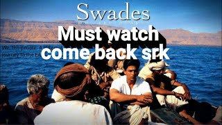 Swades movie/Shah Rukh Khan/discussion in one minute