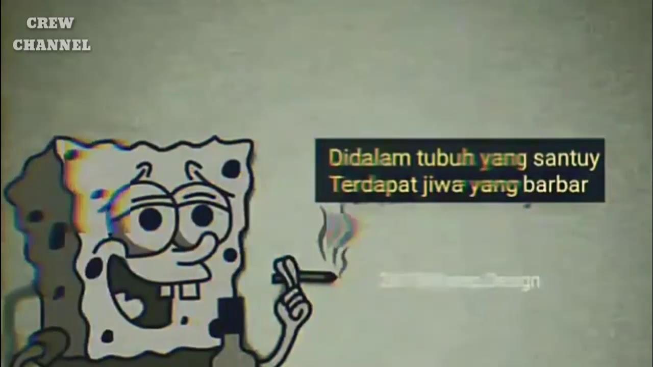 Story Wa Spongebob Kata Kata Keren Kekinian 30detik Youtube