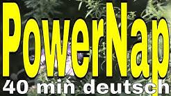 Tief entspannen Selbsthypnose Power Napping deutsch Meditation Tiefenentspannung 40 Minuten m. Alarm