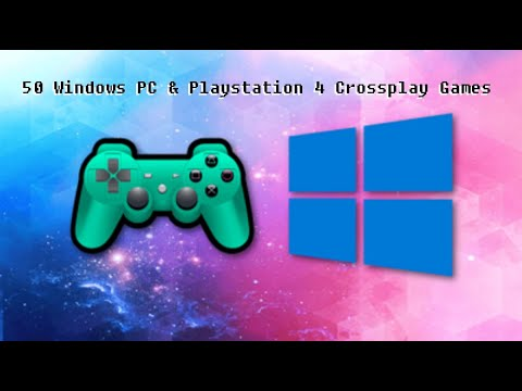 Download All Curently Available PS4 - PC Crossplay Games 2019