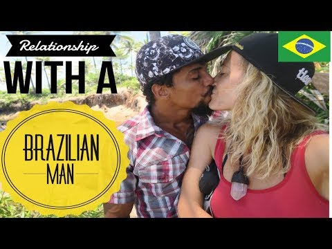 WHEN YOU ARE IN A RELATIONSHIP WITH A BRAZILIAN MAN