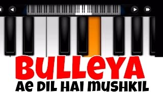 Bulleya Ae Dil Hai Mushkil   Perfect Piano Tutorial   Mobile Piano Songs Notes   App instrumental