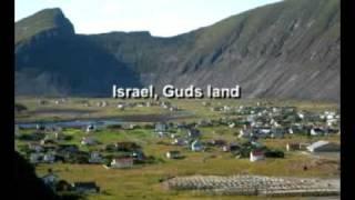Israel, Guds land, forrådt av verdens barn. Men Du skal vite at det er noen som har Deg kjær