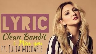 Download Lagu Clean Bandit -  I Miss You (Lyrics Terjemahan) ft. Julia Michaels Mp3