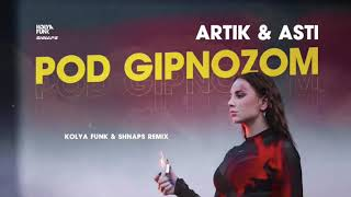 Download Artik & Asti - Под Гипнозом (Kolya Funk & Shnaps Remix) Mp3 and Videos