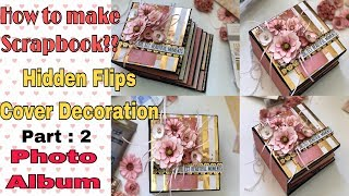 how to make scrapbook?|how to decorate cover?|Hidden pockets & flips|Payal Bhalani|Part 2