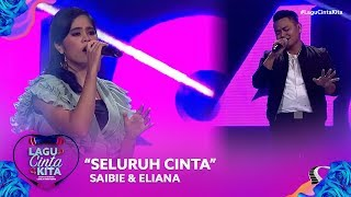 Saibie & Eliana - Seluruh Cinta   Lagu Cinta Kita  2019
