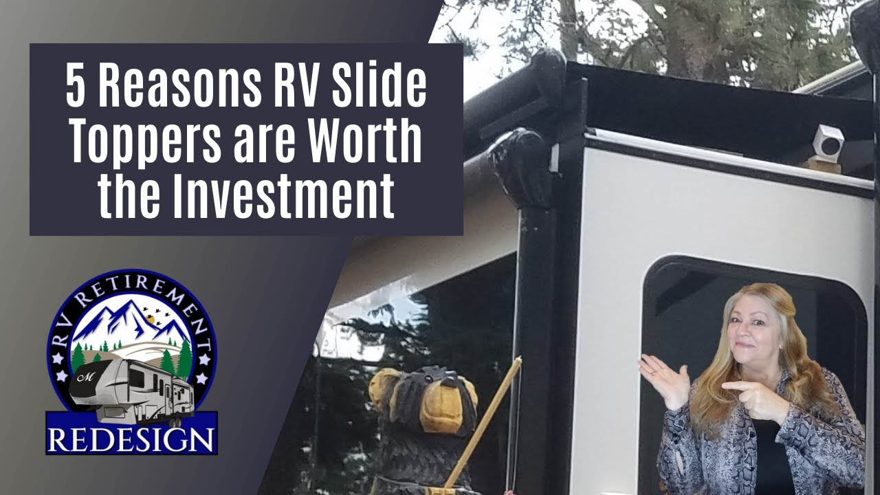 5 Reasons RV Slide Toppers are Worth the Investment