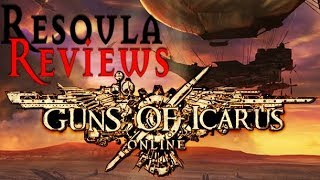 Res Reviews Guns of Icarus Online & Alliance