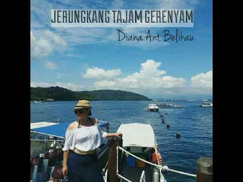 Jerungkang Tajam Gerenyam - Diana Ant Belikau (Unofficial Video)