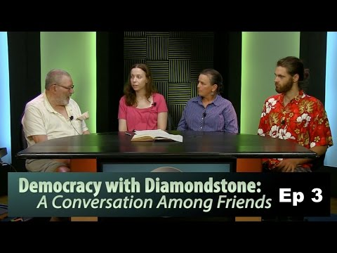 Democracy with Diamondstone: A Conversation Among Friends - Episode 3