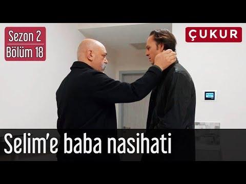 Çukur 2.Sezon 18.Bölüm - Selim'e Baba Nasihati