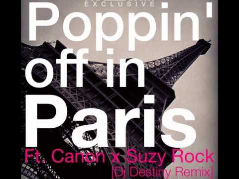 Poppin' Off In Paris (DJ Destiny Remix) - Canon feat. Suzy Rock (Occupy Mixtapes)