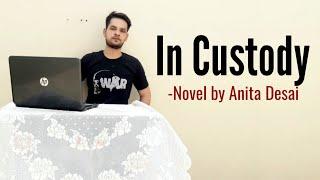 In Custody : Novel By Anita Desai In Hindi Summary Explanation And Full Analysis