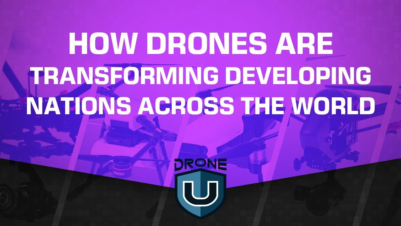 How Drones Are Transforming Developing Nations Across the World