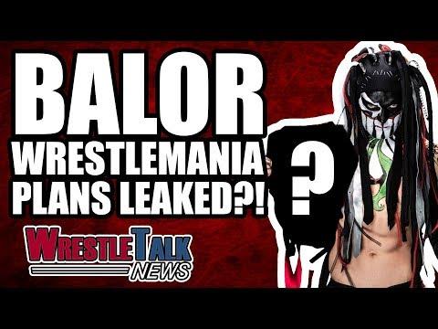 Finn Balor WWE WrestleMania 34 Plans LEAKED?! | WrestleTalk News Jan. 2018