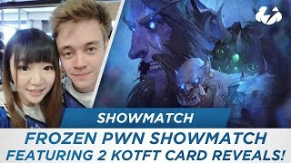 Frozen Pwn Showmatch featuring 2 KotFT card reveals! [Hearthstone]