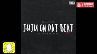 Dj Flex & Dj Taj ~ JuJu on Dat Beat | TZ Anthem Remix