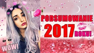 PODSUMOWANIE 2017 ROKU