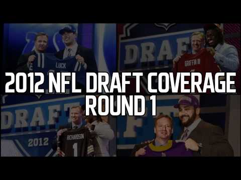 2012 NFL Draft Coverage- Round 1
