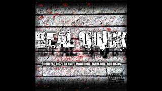 SHONYEA, RIGZ, P.A KNIT, MAVERICK, JAI BLACK, ROB GATES - REAL QUICK (PROD.BY CHUP)
