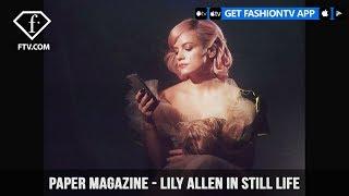 Paper Magazine Presents Lily Allen in Still Life Embracing Her Spiral   FashionTV   FTV