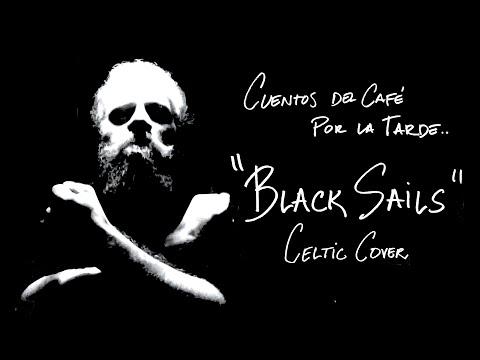 Black Sails - Celtic Cover - Cuentos del Café por la Tarde